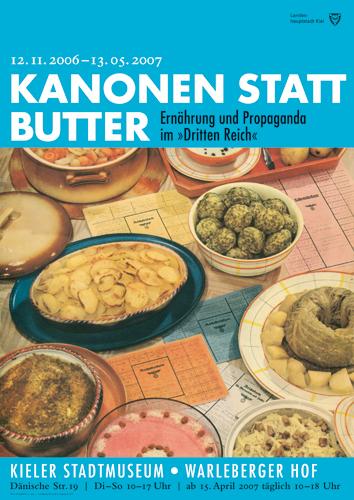 Kieler Stadt und Schifffahrtsmuseum: Plakat zur Ausstellung Kanonen statt Butter, gestaltet von Hagestedt und Eckstein 2006